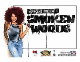 "Novacane presents ""Smoken Words, The ULTIMATE Open Mic..."