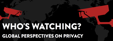 Who's Watching? Global Perspectives on Privacy