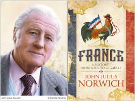 John Julius Norwich - France: A history from Gaul to...