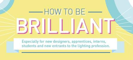 HOW TO BE BRILLIANT: at lighting design interviews