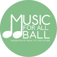 Music for All Ball: Presented by Rock to the Future