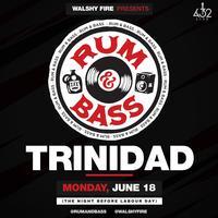 Walshy Fire presents - RUM & BASS - TRINIDAD