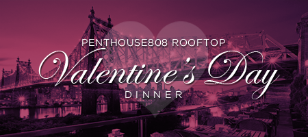 Thursday - Valentine's Dinner at Penthouse808 Rooftop