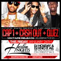 Cap 1, Strap, Cash Out and Quez Friday at Harlem Nights