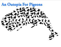 An Outopia for Pigeons by Justin Maxwell