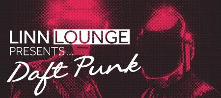 LINN Lounge presents ... Daft Punk
