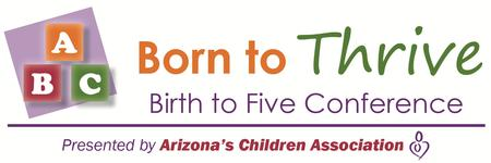 """Born to Thrive, Birth to Five"" Conference"