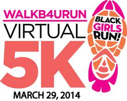 WALKB4URUN Virtual 5K - March 29, 2014