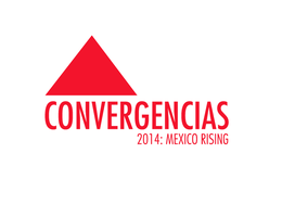 Convergencias 2014: Mexico Rising
