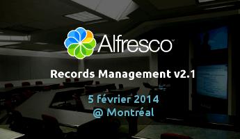 Présentation Alfresco Records Management 2.1 à Montréal