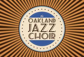 The Oakland Jazz Choir Presents Rhythms for Life & Love