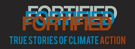 Fortified:  True Stories of Climate Action