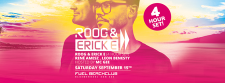 Beachclub FUEL presents Roog & Erick E