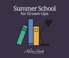 Summer School for Grown-Ups!