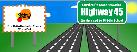 Children's Ministry: Highway 45-FUN SPOT