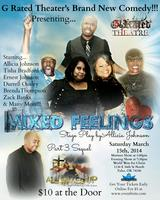 """G Rated Theater Presents... """"Mixed Feelings"""" a Brand..."""