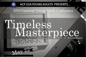 Timeless Masterpiece  2014 ACFYA  Conference