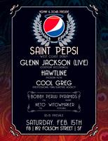 | SAINT PEPSI (WEST COAST DEBUT) | GLENN JACKSON |...