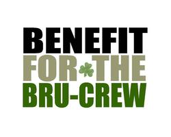 Benefit for the Bru-Crew