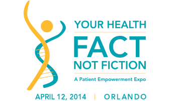 Your Health: Fact, Not Fiction A Patient Empowerment...