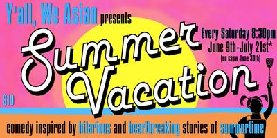 Y'all We Asian: Summer Vacation