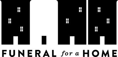 Funeral for a Home Community Forum