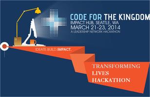 Transforming  Lives Hackathon Seattle. WA
