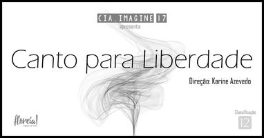 """Espetáculo Teatral """"Canto para Liberdade"""""""