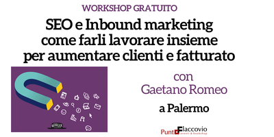 Workshop gratuito SEO e Inbound marketing: come farli...
