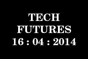 Tech Futures Forum 2014