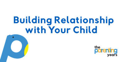 The Parenting Years - Building Relationship with Your...
