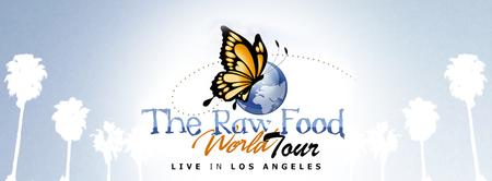 The Raw Food World Tour - Los Angeles, CA