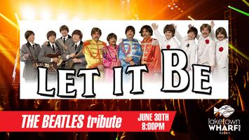 The Beatles - Ultimate Tribute by Let It Be