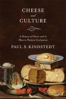 Cheese & Culture: A History of Cheese & its Place in...