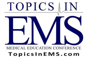 Topics in EMS: Time Critical Calls - 2019 Medical Education Conference