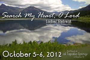 Search My Heart, O Lord - Ladies' Retreat