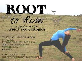 Root to Rise - A Fundraiser for Africa Yoga Project