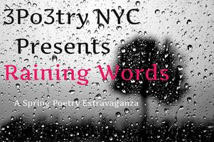3Po3try NYC Presents Raining Words: A Spring Poetry...