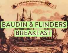 Baudin & Flinders Breakfast (sold out)