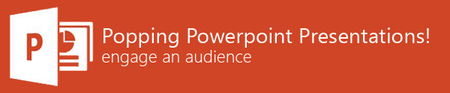 DFYL: Popping PowerPoint Presentations