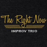 The Right Now Improv Trio at Exit Theatre!