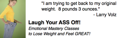 Laugh Your ASS Off:  Emotional Mastery for Weight Loss...