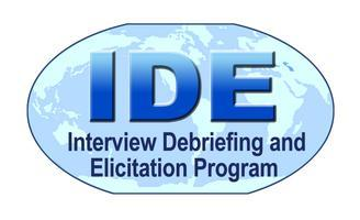 3 Day Interview, Debriefing and Elicitation (IDE)...