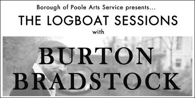 The Logboat Sessions with Burton Bradstock