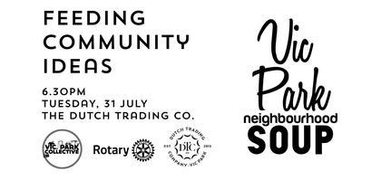 Vic Park Neighbourhood Soup - July 31, 2018