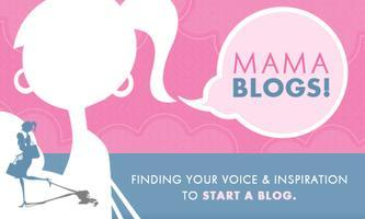 Mama Blogs! Finding your voice & inspiration to blog
