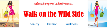 Atlanta Pampered Ladies Presents...Walk on the Wild...