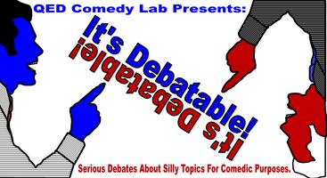 It's Debatable! a comedy debate show