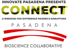 Pasadena Bioscience Collaborative CONNECT Weekend 10th...
