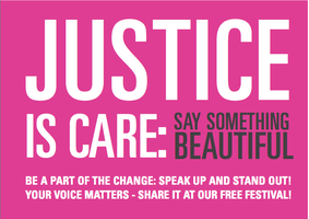 Justice is Care: Say Something Beautiful